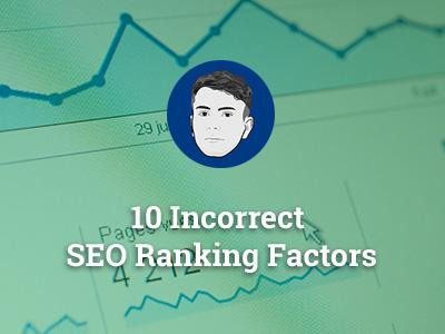 10-incorrect-seo-ranking-factors-listingb