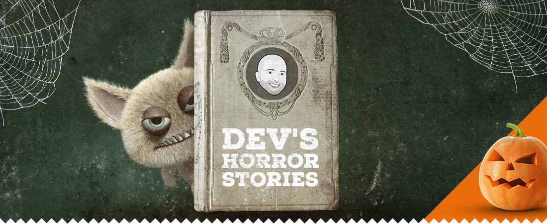 Dev horror stories