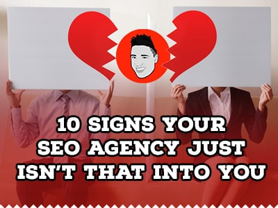 10 signs your SEO agency just isn't that into you