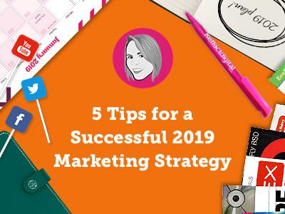 5_tips_for_a_successful_2019_marketing_campaign_400x300