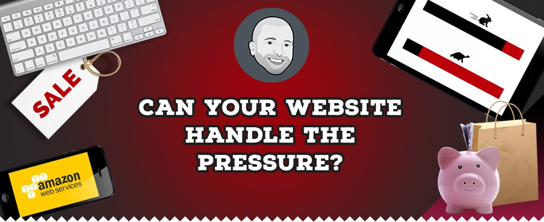 Can your website handle the pressure of Black Friday/Cyber Monday?