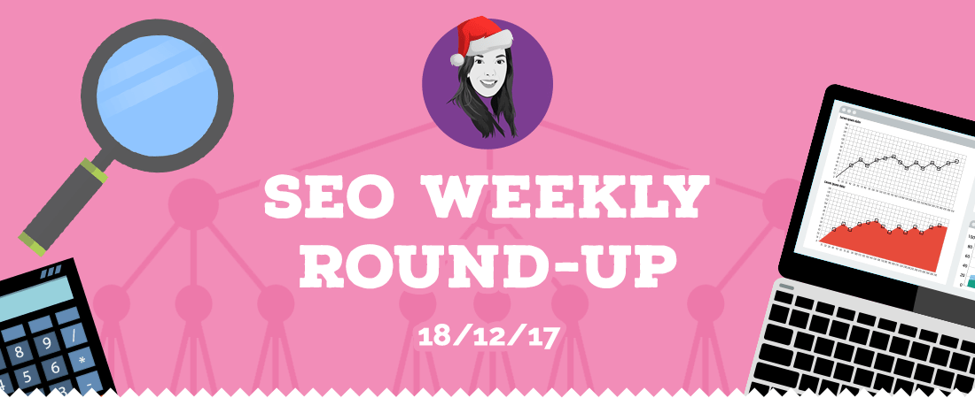 Weekly SEO Roundup - w/c 18th December