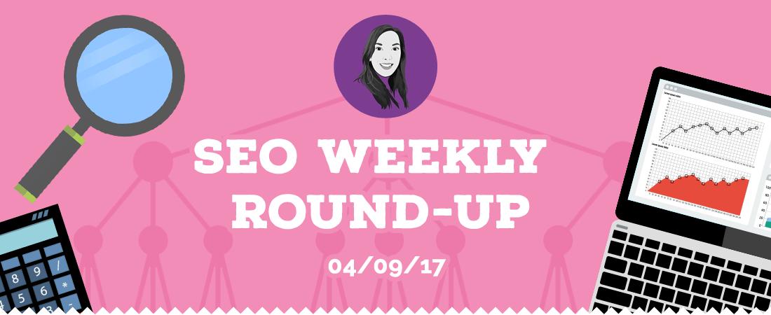 Weekly SEO round-up w/c 04/09/17