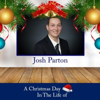 A Christmas Day In The Life of Josh Parton