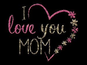 I love you mom  in a heart for  mothers day message on black background