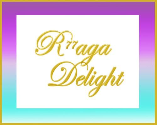 R77aga Delight