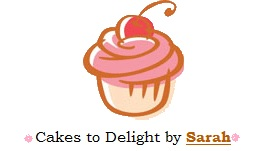 Cakes to Delight by Sara